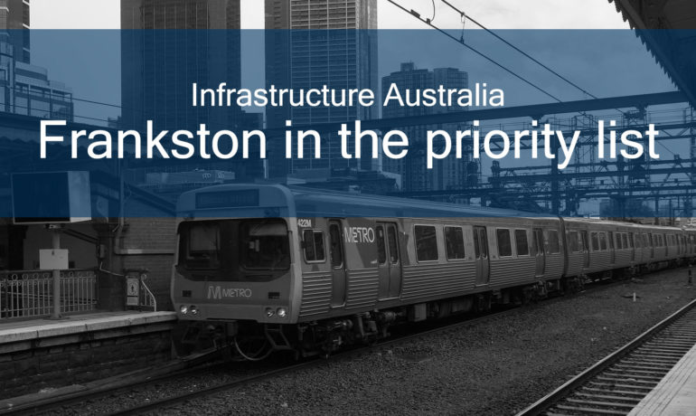 Infrastructure Australia - Frankston in the priority list.