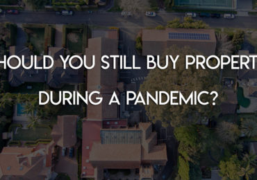 Should you still buy property during a pandemic?